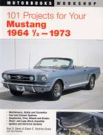 MUSTANG 1964 1/2 - 1973 101 PROJECTS FOR YOUR