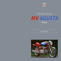 MV AGUSTA FOURS, THE BOOK OF THE CLASSIC