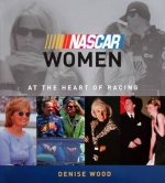 NASCAR WOMEN AT THE HEART OF RACING