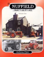 NUFFIELD TRACTOR STORY (VOLUME ONE)