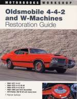 OLDSMOBILE 4-4-2 & W-MACHINE RESTORATION GUIDE