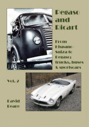 PEGASO AND RICART. FROM HISPANO-SUIZA TO PEGASO TRUCKS, BUSES AND SPORTSCARS. VOL. 2