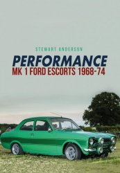 PERFORMANCE MK 1 FORD ESCORTS 1968-74