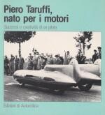 PIERO TARUFFI NATO PER I MOTORI 1906-1988