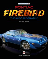 PONTIAC FIREBIRD THE AUTO-BIOGRAPHY