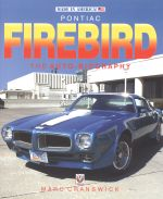 PONTIAC FIREBIRD THE AUTO BIOGRAPHY