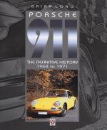PORSCHE 911 THE DEFINITIVE HISTORY 1963 TO 1971