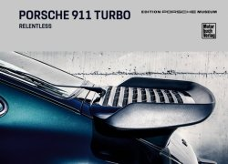 PORSCHE 911 TURBO. RELENTLESS