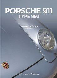 PORSCHE 911 TYPE 993: THE DETAILED GUIDE 1993-1998