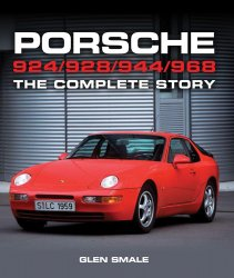 PORSCHE 924 / 928 / 944 / 968 THE COMPLETE STORY