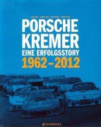 PORSCHE KREMER EINE ERFOLGSSTORY 1962-2012