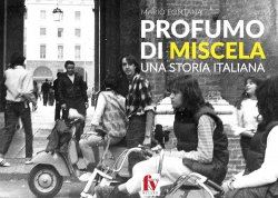 PROFUMO DI MISCELA. UNA STORIA ITALIANA