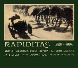 RAPIDITAS : RIVISTA ILLUSTRATA DELLE RIUNIONI AUTOMOBILISTICHE IN SICILIA - ANNO II. 1907