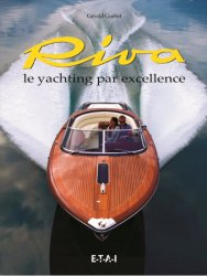 RIVA LE YACHTING PAR EXCELLENCE
