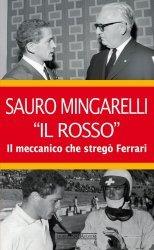 SAURO MINGARELLI ''IL ROSSO'' - IL MECCANICO CHE STREGO' FERRARI