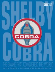 SHELBY COBRA THE SNAKE THAT CONQUERED THE WORLD