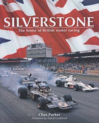SILVERSTONE THE HOME OF BRITISH MOTOR RACING