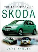 SKODA, THE TRUE STORY OF