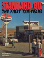 STANDARD OIL THE FIRST 125 YEARS