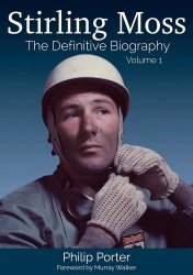 STIRLING MOSS THE DEFINITIVE BIOGRAPHY VOLUME 1