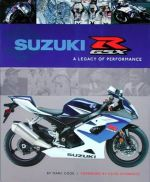 SUZUKI GSX-R A LEGACY OF PERFORMANCE
