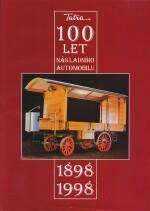TATRA 100 LET NAKLADNIHO AUTOMOBILU 1898-1998