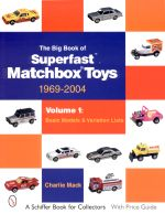 THE BIG BOOK OF SUPERFAST MATCHBOX TOYS 1969-2004 (VOLUME 1)