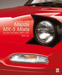 THE BOOK OF THE MAZDA MX-5 MIATA : THE MK1 NA-SERIES 1988 TO 1997