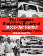 THE COMPLETE STATISTICAL HISTORY OF STOCK CAR RACING