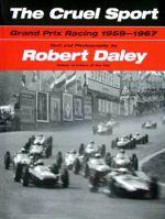 THE CRUEL SPORT GRAND PRIX RACING 1959-1967