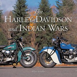 THE HARLEY DAVIDSON AND INDIAN WARS