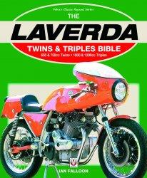 THE LAVERDA TWINS & TRIPLES BIBLE: 650 & 750CC TWINS - 1000 & 1200CC TRIPLES