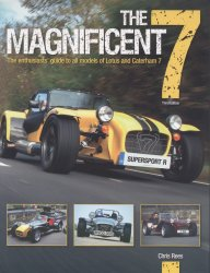 THE MAGNIFICENT 7 THE ENTHUSIASTS' GUIDE TO ALL MODELS OF LOTUS AND CATERHAM 7