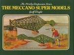 THE MECCANO SUPER MODELS