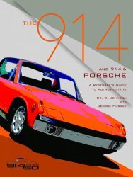 THE PORSCHE 914 AND 914-6 - A RESTORER'S GUIDE TO AUTHENTICITY III