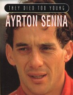 THEY DIED TOO YOUNG AYRTON SENNA 1960-1994