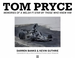 TOM PRYCE - MEMORIES OF A WELSH F1 STAR BY THOSE WHO KNEW HIM