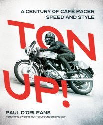 TON UP! - A CENTURY OF CAFE RACER SPEED AND STYLE