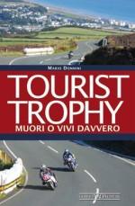 TOURIST TROPHY MUORI O VIVI DAVVERO