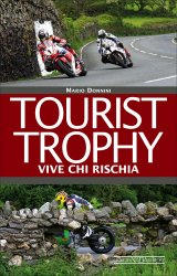 TOURIST TROPHY VIVE CHI RISCHIA