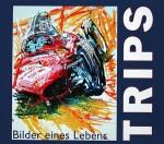 TRIPS BILDER EINES LEBENS