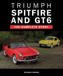 TRIUMPH SPITFIRE AND GT6 THE COMPLETE STORY