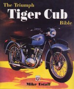 TRIUMPH TIGER CUB BIBLE, THE
