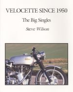 VELOCETTE SINCE 1950 THE BIG SINGLES