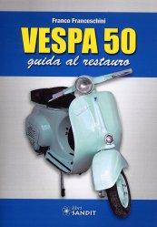 VESPA 50 GUIDA AL RESTAURO
