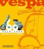 VESPA 60 ANNI DELLA VESPA 1946-2006