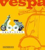 VESPA 60 YEARS OF THE VESPA 1946-2006