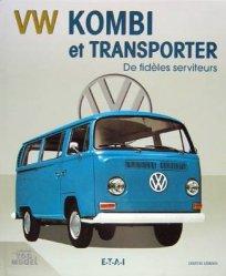 VW KOMBI ET TRANSPORTER DE FIDELES SERVITEURS
