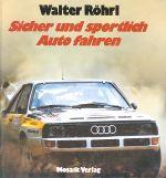 WALTER ROHRL SICHER UND SPORTLICH AUTO FAHREN