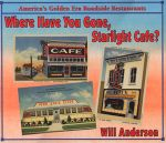 WHERE HAVE YOU GONE, STARLIGHT CAFE?